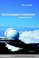 Electromagnetic Scintillation: Volume 1, Geometrical Optics