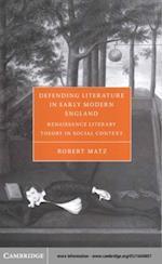 Defending Literature in Early Modern England af Matz