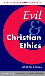 Evil and Christian Ethics (NEW STUDIES IN CHRISTIAN ETHICS)