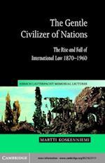 Gentle Civilizer of Nations (Hersch Lauterpacht Memorial Lectures)