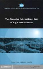Changing International Law of High Seas Fisheries (Cambridge Studies in International And Comparative Law)