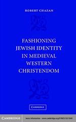 Fashioning Jewish Identity in Medieval Western Christendom af Robert Chazan
