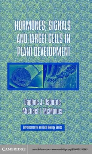 Hormones Signals and Target Cells in Plant Development af Osborne