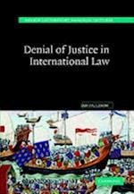 Denial of Justice in International Law (Hersch Lauterpacht Memorial Lectures)