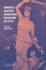 America and the Armenian Genocide of 1915 af Winter