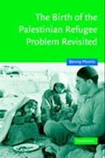 Birth of the Palestinian Refugee Problem Revisited (Cambridge Middle East Studies)