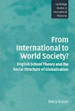 From International to World Society? (CAMBRIDGE STUDIES IN INTERNATIONAL RELATIONS)