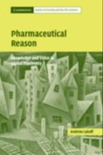 Pharmaceutical Reason (Cambridge Studies in Society and the Life Sciences)