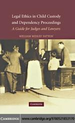 Legal Ethics in Child Custody and Dependency Proceedings