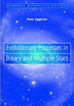 Evolutionary Processes in Binary and Multiple Stars (Cambridge Astrophysics)