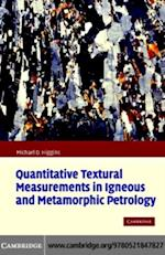 Quantitative Textural Measurements in Igneous and Metamorphic Petrology