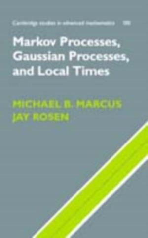 Markov Processes, Gaussian Processes, and Local Times af Marcus
