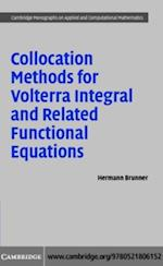 Collocation Methods for Volterra Integral and Related Functional Differential Equations (Cambridge Monographs on Applied and Computational Mathematics)