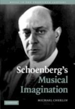 Schoenberg's Musical Imagination (Music in the Twentieth Century)