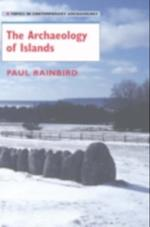 Archaeology of Islands (Topics in Contemporary Archaeology)