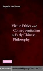 Virtue Ethics and Consequentialism in Early Chinese Philosophy