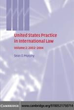 United States Practice in International Law: Volume 2, 2002-2004 (United States Practices in International Law)