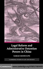 Legal Reform and Administrative Detention Powers in China (Cambridge Studies in Law and Society)