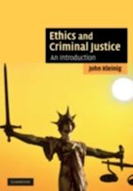 Ethics and Criminal Justice af John Kleinig