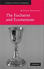 Eucharist and Ecumenism (CURRENT ISSUES IN THEOLOGY)
