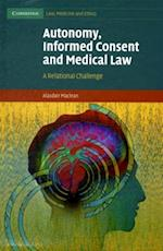 Autonomy, Informed Consent and Medical Law (Cambridge Law, Medicine and Ethics)