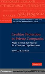 Creditor Protection in Private Companies (International Corporate Law and Financial Market Regulation)
