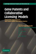 Gene Patents and Collaborative Licensing Models (Cambridge Intellectual Property and Information Law)
