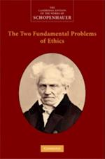 Two Fundamental Problems of Ethics (The Cambridge Edition of the Works of Schopenhauer)