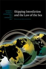 Shipping Interdiction and the Law of the Sea (Cambridge Studies in International And Comparative Law)