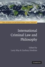International Criminal Law and Philosophy (Asil Studies in International Legal Theory)