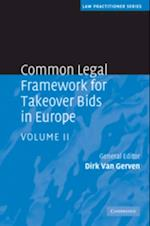 Common Legal Framework for Takeover Bids in Europe: Volume 2 (Law Practitioner Series)