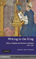 Writing to the King (Cambridge Studies in Medieval Literature)