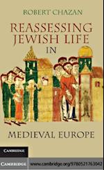 Reassessing Jewish Life in Medieval Europe af Robert Chazan