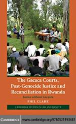 Gacaca Courts, Post-Genocide Justice and Reconciliation in Rwanda (Cambridge Studies in Law and Society)