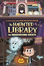 The Underground Ghosts (Haunted Library)