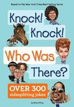 Knock! Knock! Who Was There? (Who Was...?)