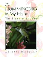 A Hummingbird in My House