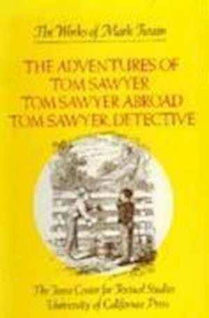 The Adventures of Tom Sawyer, Tom Sawyer Abroad, and Tom Sawyer, Detective