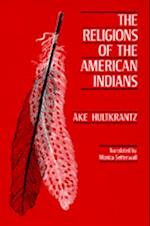 The Religions of the American Indians (HERMENEUTICS, STUDIES IN THE HISTORY OF RELIGIONS)
