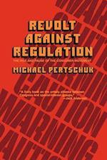 Revolt Against Regulation