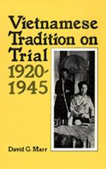 Vietnamese Tradition on Trial, 1920-1945 af David G. Marr