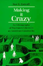 Making It Crazy af Sue E. Estroff
