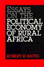 Essays on the Political Economy of Rural Africa af Robert H. Bates