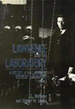 Lawrence and His Laboratory (CALIFORNIA STUDIES IN THE HISTORY OF SCIENCE, nr. 5)
