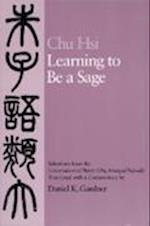 Learning to Be a Sage af Chu, Hsi Chu, XI Zhu