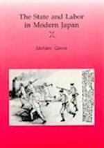 The State and Labor in Modern Japan af Sheldon Garon