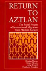 Return to Aztlan af Rafael Alarcon, Jorge Durand, Douglas S. Massey