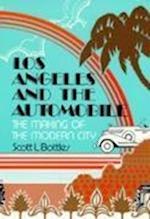 Los Angeles and the Automobile af Scott L. Bottles