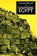 Colonising Egypt af Timothy Mitchell
