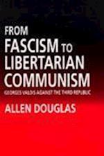 From Fascism to Libertarian Communism af Allen Douglas